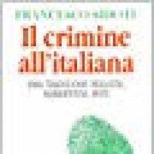 Il crimine all'italiana. Una tradizione realista, garantista, mite de la marque Francesco Sidoti image 0 produit