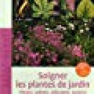 Soigner les plantes de jardin. Fleurs, arbres, arbustes, rosiers. Reconnaître et traiter les maladie de la marque image 0 produit
